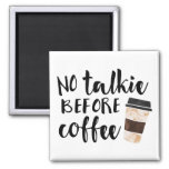 No Talkie Before Coffee Humour Square Magnet