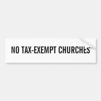 NO TAX-EXEMPT CHURCHES BUMPER STICKER