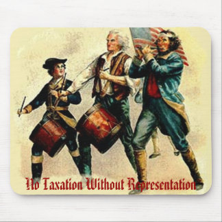 No Taxation Without Representation Mouse Mat