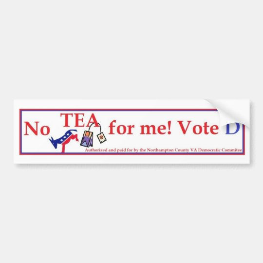 No Tea for Me - Vote Democrat 5 Bumper Sticker