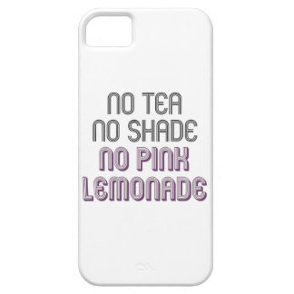 No Tea No Shade No Pink Lemonade Phone Case