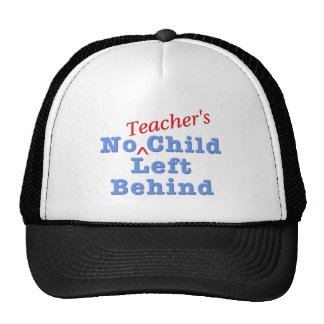 No Teacher's Child Left Behind Cap