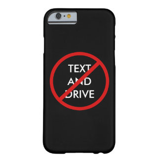 No Text And Driving Safety Message Barely There iPhone 6 Case