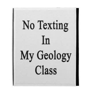 No Texting In My Geology Class iPad Folio Case