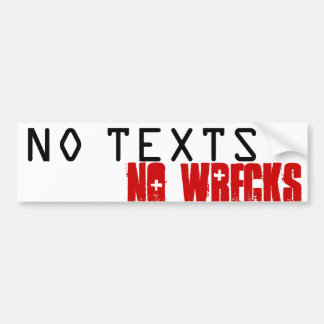 NO TEXTS NO WRECKS BUMPER STICKER