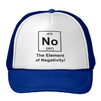 No, The Element of Negativity Hats