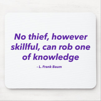 No Thief However Skillful Can Rob One of Knowledge Mouse Pad