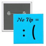 No Tip =, : ( Pins