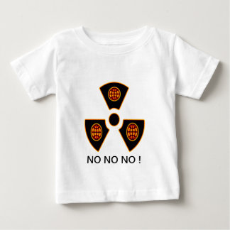"""""""No To Nuclear""""* Baby T-Shirt"""