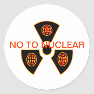 """""""No To Nuclear""""* Classic Round Sticker"""