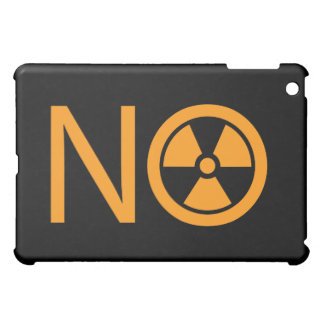 No to Radiation and Nuclear Power iPad Mini Covers