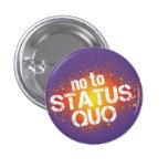 No to status quo 3 cm round badge