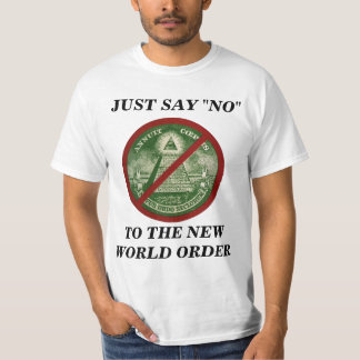 NO TO THE NEW WORLD ORDER T SHIRT