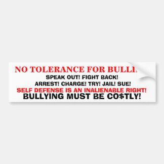 NO TOLERANCE 4 BULLIES CAR BUMPER STICKER