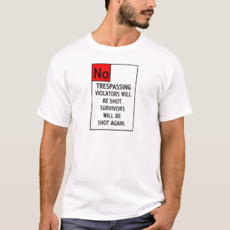 NO TRESPASSING... T-Shirt