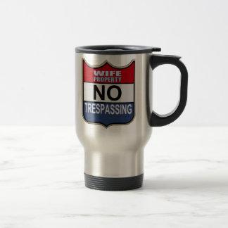NO TRESPASSING - WIFE MUGS