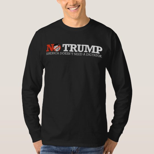 NO TRUMP - America doesn't need a dictator - - .pn T-Shirt