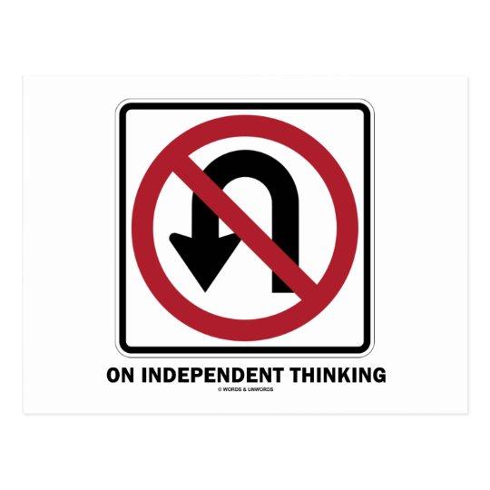 No U-Turn On Independant Thinking (Traffic Sign) Postcard