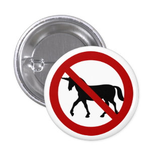 No Unicorns Allowed 3 Cm Round Badge