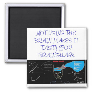 NO USE FOR THE BRAIN MAKES IT TASTY SQUARE MAGNET