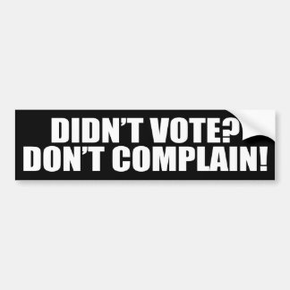 No Vote? No Complaining Bumper Sticker