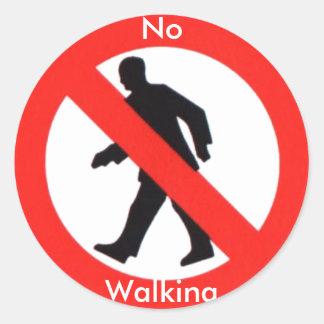 No Walking. Classic Round Sticker