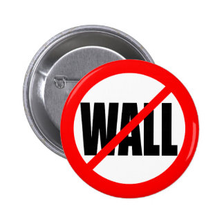 """NO WALL"" 2.25-inch 6 Cm Round Badge"