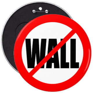 """NO WALL"" 6-inch 6 Cm Round Badge"