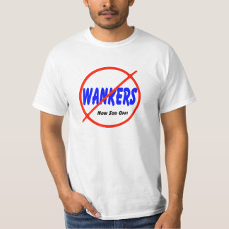 No Wankers Tshirt