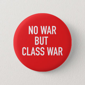 No War but Class War Button (Red)
