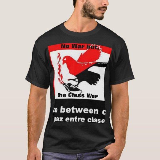 no war but the class war t-shirt