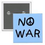NO War T-shirts and Gifts Pin