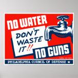 No Water No Guns - Don't Waste It Poster