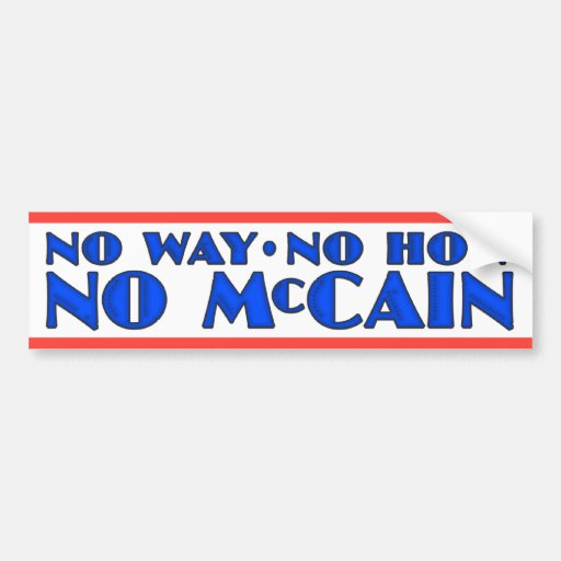 No Way No How No McCain Bumper Stickers