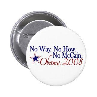 No Way No How No McCain (Obama 2008) Pinback Button