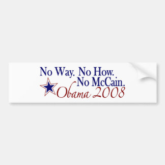 No Way No How No McCain Obama 2008 Bumper Stickers