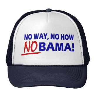 No Way No How Nobama !! Cap