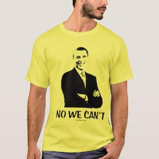 No We Can't Anti Obama T Shirt