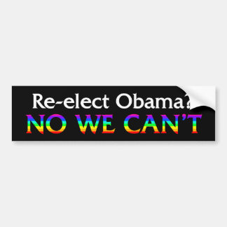 No We Can't Re-elect Obama Rainbow Bumpersticker Bumper Sticker