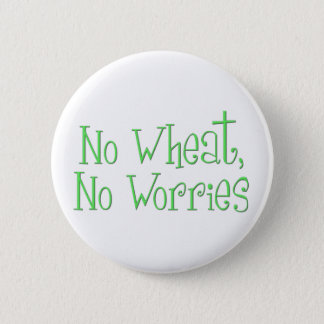 No Wheat No Worries 6 Cm Round Badge