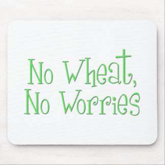 No Wheat No Worries Mouse Pad
