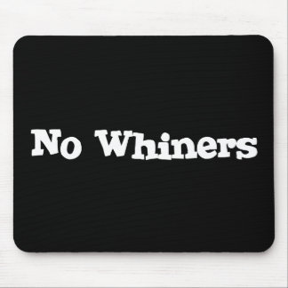 No Whiners Mouse Pads