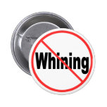 No Whining 6 Cm Round Badge