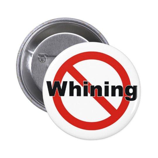 no whining 6 cm round badge