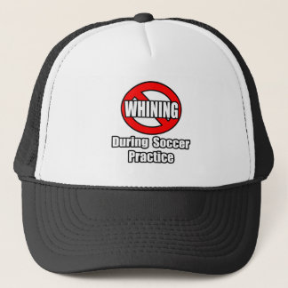 No Whining During Soccer Practice Trucker Hat