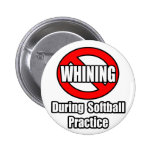 No Whining During Softball Practice Badges