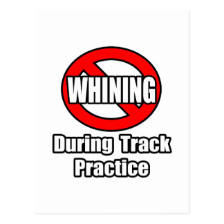 No Whining During Track Practice Postcard