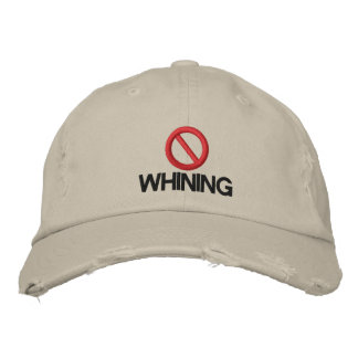 No Whining Embroidered Baseball Cap