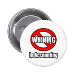 No Whining In Accounting Pins