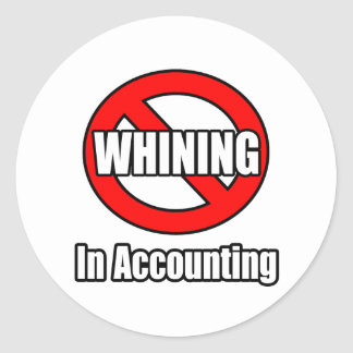 No Whining In Accounting Round Sticker